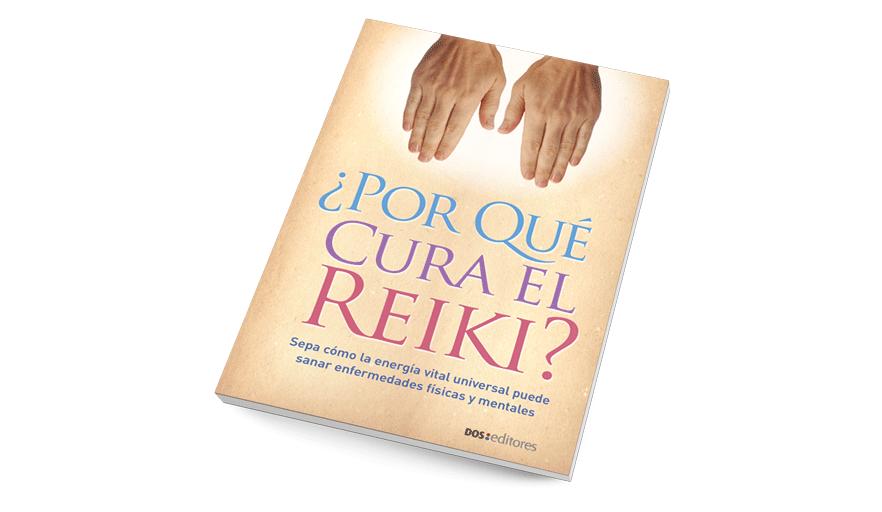 ¿Por qué cura el Reiki?