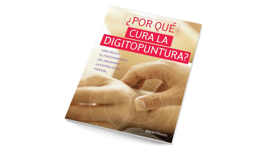 ¿Por qué cura la digitopuntura?