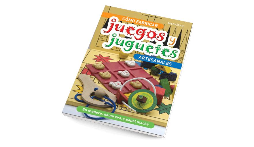 Cómo fabricas juegos y juguetes artesanales