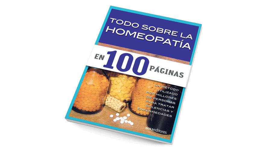 Todo sobre la homeopatía en 100 páginas