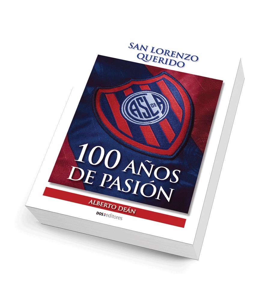 San Lorenzo querido, 100 años de pasión