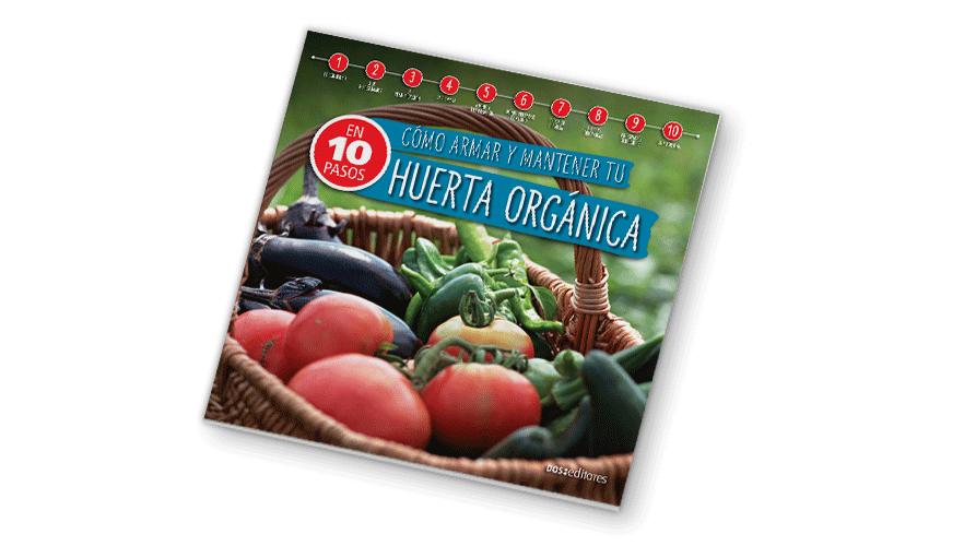 En 10 pasos. Huerta orgánica
