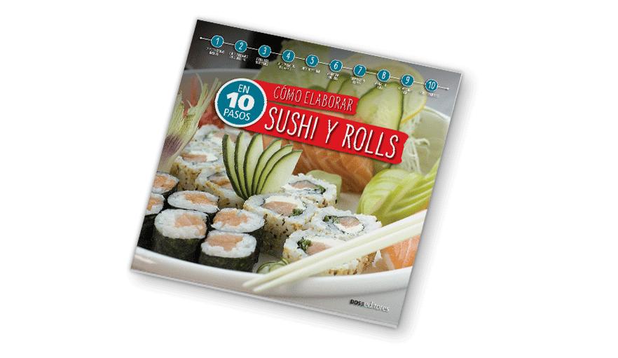En 10 pasos. Sushi y Rolls